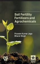 Soil Fertility, Fertilizers and Agrochemicals by Praveen Kumar & Singh Bharat...