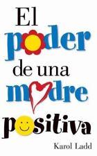 El Poder de Una Madre Positiva = The Power of a Positive Mom (Paperback or Softb