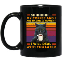 Shhhh My Coffee And I Are Having A Moment I Will Deal With You Later Mug