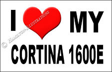 Ford Cortina Mk2 1600e Novelty Fridge Magnet I Love My