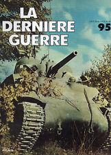 ** Fascicule la dernière guerre Atlas n°95 Guderian / Las canons antichars