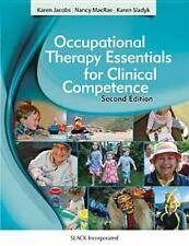 Occupational Therapy Essentials for Clinical Competence by Karen Sladyk, Nancy …