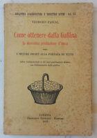 Biblioteca d'agricoltura e industrie affini - come ottenere dalla gallina..