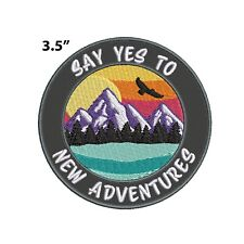 New ListingSay Yes To New Adventures Embroidered Patch Iron-on / Sew-on Nature Applique