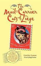 The Mail-Carrier Cats of Liège: Les Chats Facteurs de Liège by Lamont, Gretchen