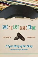Save the Last Dance for Me: A Love Story of the Shag and the Society of Strande