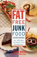 NEW - The Fat-free Junk Food Cookbook: 100 Recipes of Guilt-Free Decadence