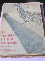 LIBRO LA NATURA E I SUOI FENOMENI DI V. MEZZETTI E E. PALAZZO 1948 vol 2