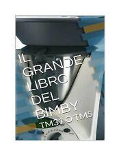 RICETTARIO BIMBY TM31 - TM5 Manuale EBOOK - Ricette Il grande libro del Bimby