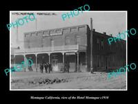 OLD LARGE HISTORIC PHOTO OF MONTAGUE CALIFORNIA, VIEW OF THE MONTAGUE HOTEL 1910