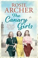 The Canary Girls: The Bomb Girls 2,Rosie Archer