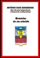 Memórias de um Rebelde: Uma vida pela Independência e Democracia em Moçambique (