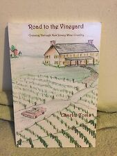 Road To The Vineyard: Cruising through NJ Wine Country (2014) PB
