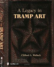 A Legacy in Tramp Art by Clifford A. Wallach - New Book, Free Shipping