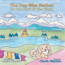 The Dog Who Barked On The Roof Of The World