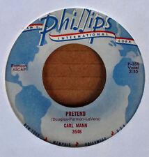 CARL MANN - PRETEND b/w ROCKIN' LOVE - PHILLIPS INTERNATIONAL 45 - 1959