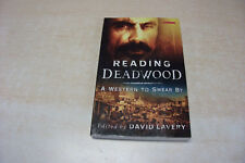 Reading Deadwood : A Western to Swear By (2006, Soft) Edited by David Lavery