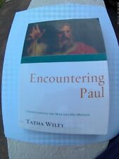 Encountering Paul: Understanding the Man and His Message by Tatha Wiley (English