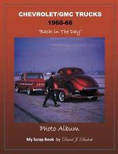 "1960-66 CHEVROLET/GMC TRUCKS ""Back in the Day"" Photo Album"
