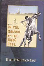 Hugh Fitzgerald Ryan, In the Shadow of the Ombu Tree P/B Irish people in Uruguay