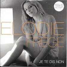 CD CARTONNE CARDSLEEVE ELODIE FREGE JE TE DIS NON 2T + CLIP NEUF