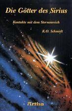 Die Götter des Sirius: Ein Bericht über instellare Kontakte K O Schmidt