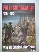 Fallschirmjäger 1939-1945 Weg und Schicksal einer Truppe 1979