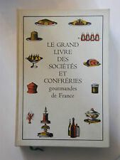 Le grand livre des sociétés et confréries gourmandes de France 1979 P