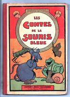 RABIER. Les Contes de la souris bleue. Tallandier 1930. Cartonné.  Bel état