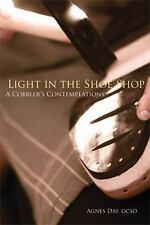 Light in the Shoe Shop: A Cobbler's Contemplations Monastic Wisdom Series