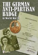 The German Anti-Partisan Badge in World War II by Rolf Michaelis (Hardback, 2012)