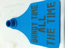 bundy time all the time Ear Tag