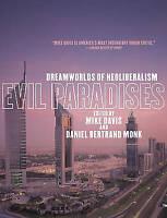 Evil Paradises: Dreamworlds of Neoliberalism, , Used; Good Book