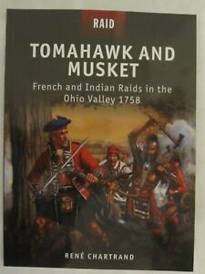 Raid 27: Tomahawk and Musket : French and Indian Raids in the Ohio Valley 1758