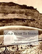 Gold Rush to Idaho: By Mines, Idaho Bureau Jackson, Kerby