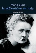 La descubridora del radio: MarÃa Curie (BiografÃa joven) (Spanish Edit-ExLibrary