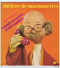LP HENRI DELPEUX L'ANNIVERSAIRE D'ALEXANDRE THEATRE DE MARIONNETTES