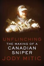 Unflinching: The Making of a Canadian Sniper  (NoDust)