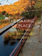 The Making of Place: Modern and Contemporary Gardens by John Dixon Hunt...