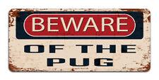 Beware Of The Pug   Vintage Metal Door Warning Sign for Dog