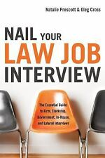 Nail Your Law Job interview: The Essential Guide to Firm, Clerkship, Government,