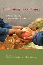 Cultivating Food Justice: Race, Class, and Sustainability (Food, Health, and th