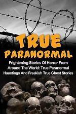 True Ghost Stories, True Paranormal, Ghost Stories, Unexplained Phenomena:...
