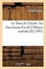 Litterature: Le Filon de Gerard : Les Chercheurs d'or de l'Afrique Australe...