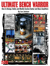 Ultimate Bench Warrior Design Build Modify Custom Guitar & Bass Amps Book NEW!