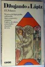 DIBUJANDO A LÁPIZ - JOSÉ LUIS VELASCO - CEAC 1974 - VER INDICE