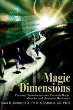 Magic Dimensions : Personal Transformations Through Magic, Miracles and...