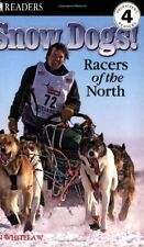 DK Readers L4: Snow Dogs!: Racers of the North by Ian Whitelaw