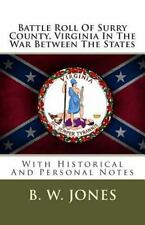 Battle Roll of Surry County, Virginia in the War Between the States : With...