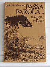 Canti della Montagna 1 PASSA PAROLA dal Repertorio del Coro CAI-UGET 1977
